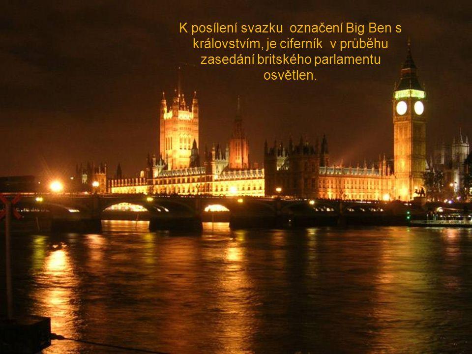 Angličané si oblíbili zvuk jeho zvonů, který symbolicky představuje čas království, a je přenášen denně stanicí BBC.
