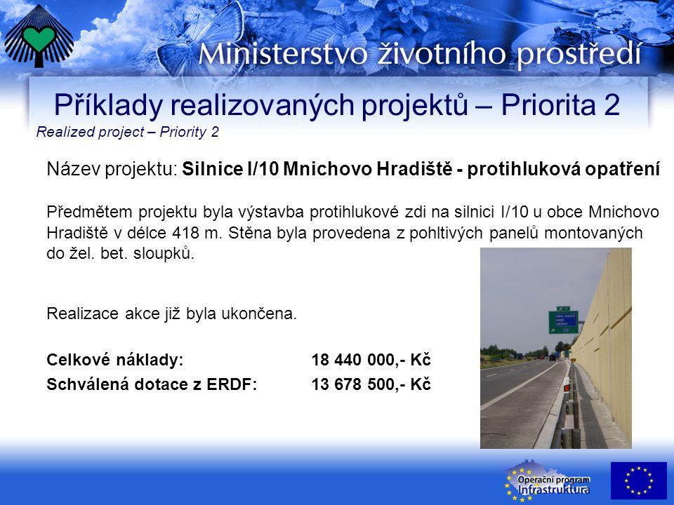 Název projektu: Silnice I/10 Mnichovo Hradiště - protihluková opatření Předmětem projektu byla výstavba protihlukové zdi na silnici I/10 u obce Mnichovo Hradiště v délce 418 m.