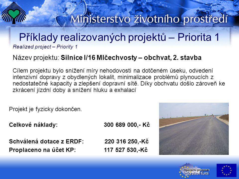 Název projektu: Silnice I/16 Mlčechvosty – obchvat, 2. stavba Cílem projektu bylo snížení míry nehodovosti na dotčeném úseku, odvedení intenzivní dopr