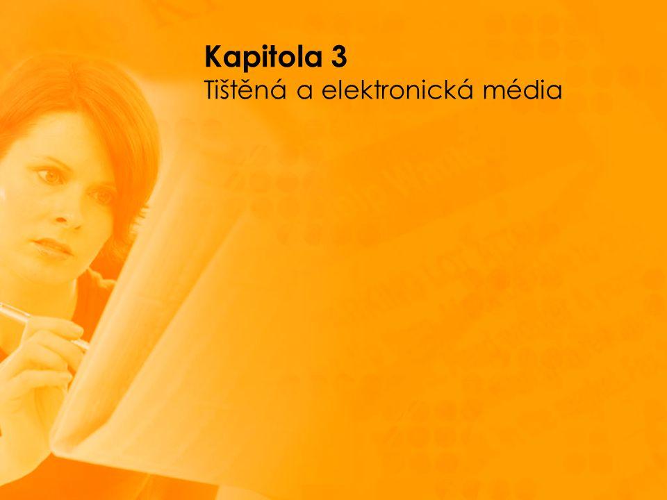 Kapitola 3 Tištěná a elektronická média