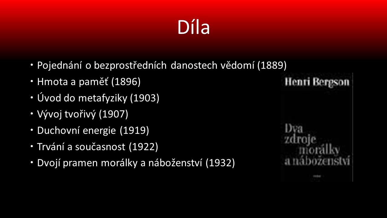  Pojednání o bezprostředních danostech vědomí (1889)  Hmota a paměť (1896)  Úvod do metafyziky (1903)  Vývoj tvořivý (1907)  Duchovní energie (1919)  Trvání a současnost (1922)  Dvojí pramen morálky a náboženství (1932) Díla