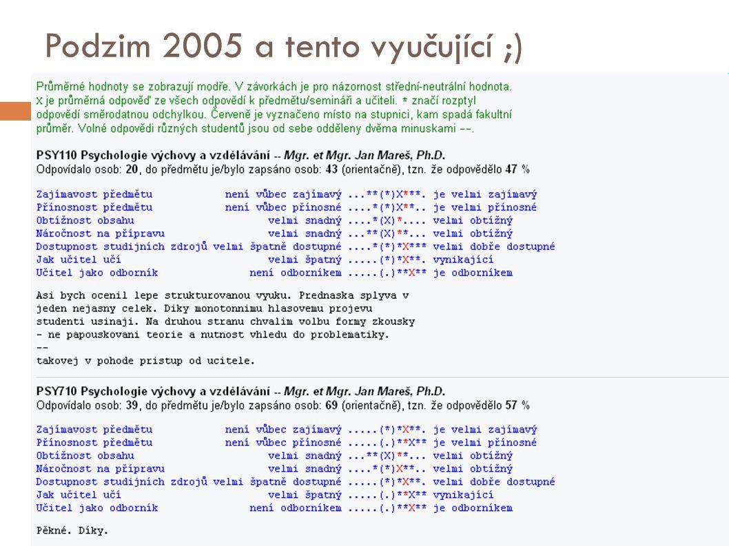 Podzim 2005 a tento vyučující ;)