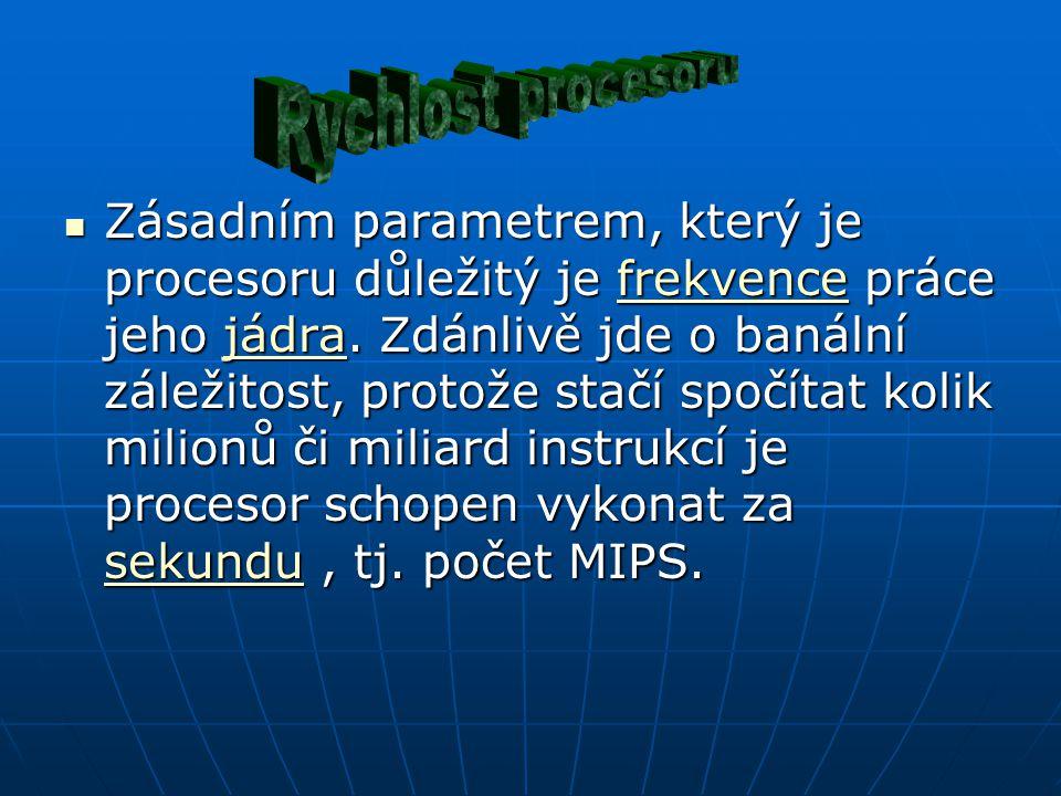 Zásadním parametrem, který je procesoru důležitý je frekvence práce jeho jádra.