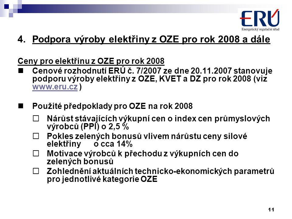 11 4.Podpora výroby elektřiny z OZE pro rok 2008 a dále Ceny pro elektřinu z OZE pro rok 2008 Cenové rozhodnutí ERÚ č.