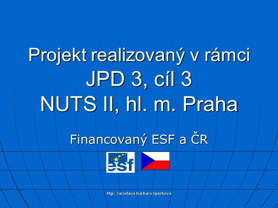 Projekt realizovaný v rámci JPD 3, cíl 3 NUTS II, hl. m. Praha Financovaný ESF a ČR