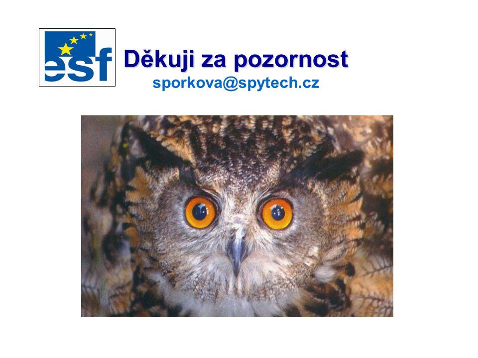Děkuji za pozornost Děkuji za pozornost sporkova@spytech.cz sporkova@vlada.cz