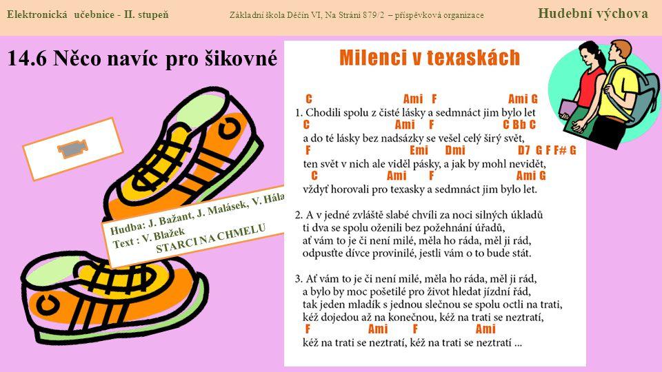 Hudba: J.Bažant, J. Malásek, V. Hála Text : V.