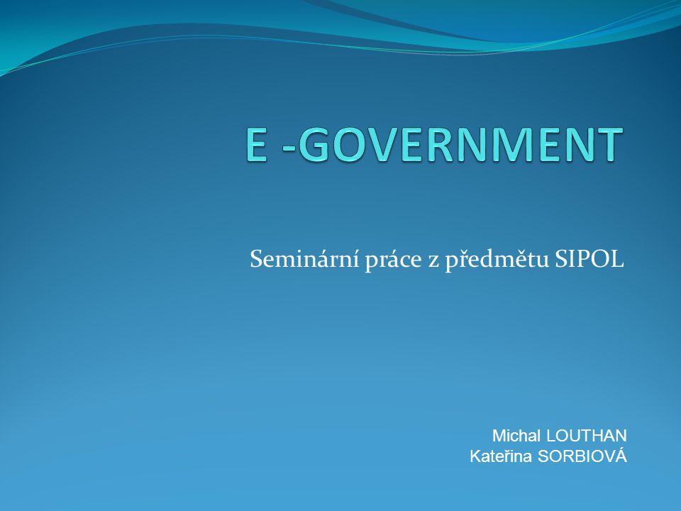 Seminární práce z předmětu SIPOL Michal LOUTHAN Kateřina SORBIOVÁ