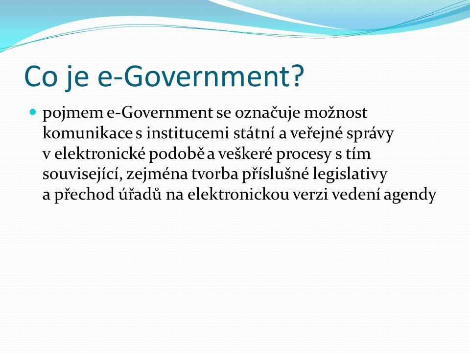 Cíle e-Governmentu usnadnit styk veřejnosti s úřady zajistit vyšší efektivitu fungování úřadů ušetřit finance potřebné na výplatu zbytečných úředníků ušetřit finance díky uchovávání agendy v elektronické podobě