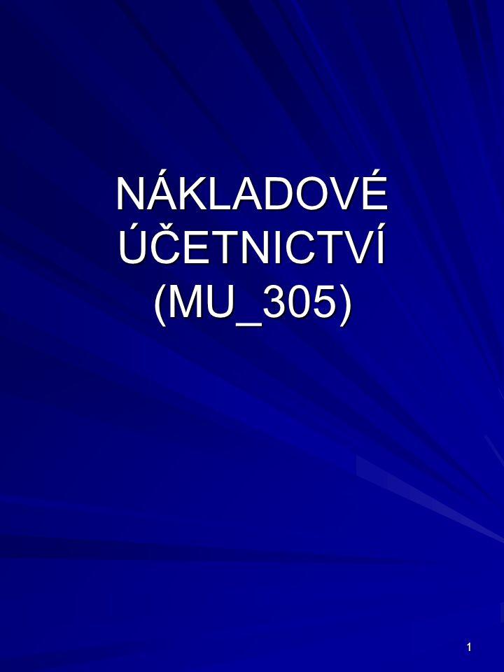 1 NÁKLADOVÉ ÚČETNICTVÍ (MU_305)