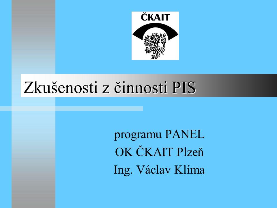 Zkušenosti z činnosti PIS programu PANEL OK ČKAIT Plzeň Ing. Václav Klíma