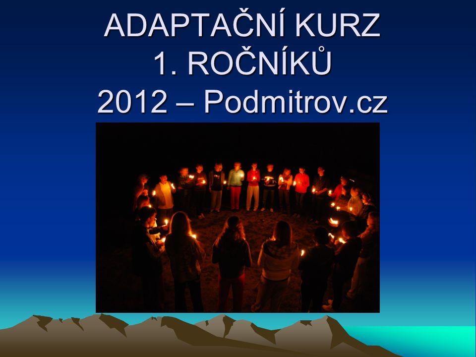 ADAPTAČNÍ KURZ 1. ROČNÍKŮ 2012 – Podmitrov.cz
