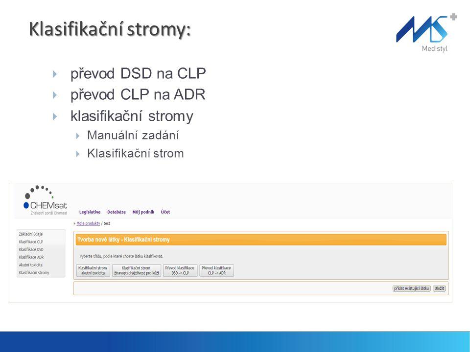 Klasifikační stromy:  převod DSD na CLP  převod CLP na ADR  klasifikační stromy  Manuální zadání  Klasifikační strom
