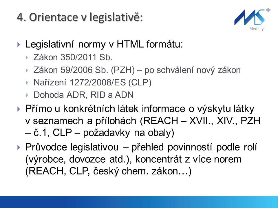 4.Orientace v legislativě:  Legislativní normy v HTML formátu:  Zákon 350/2011 Sb.