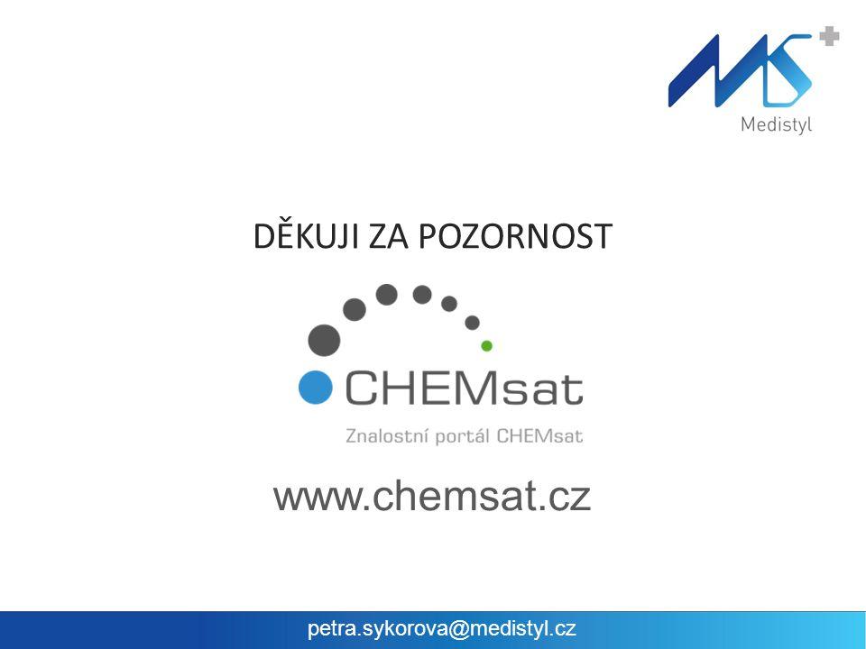 DĚKUJI ZA POZORNOST www.chemsat.cz petra.sykorova@medistyl.cz
