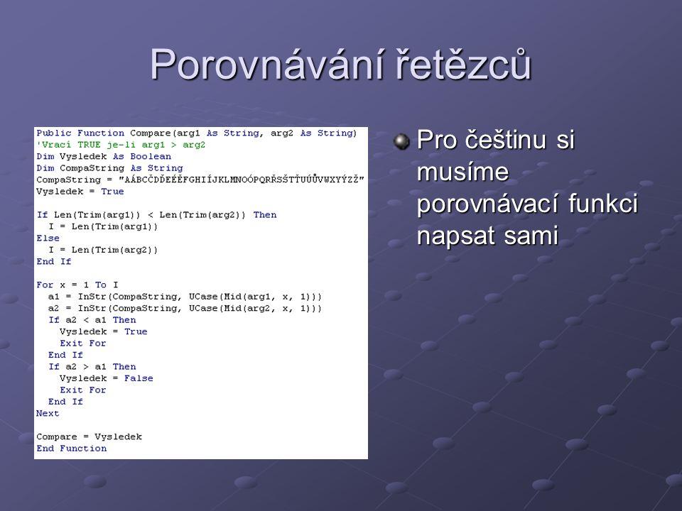 Porovnávání řetězců Pro češtinu si musíme porovnávací funkci napsat sami