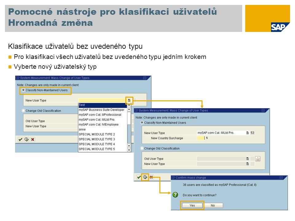 Pomocné nástroje pro klasifikaci uživatelů Hromadná změna Klasifikace uživatelů bez uvedeného typu Pro klasifikaci všech uživatelů bez uvedeného typu