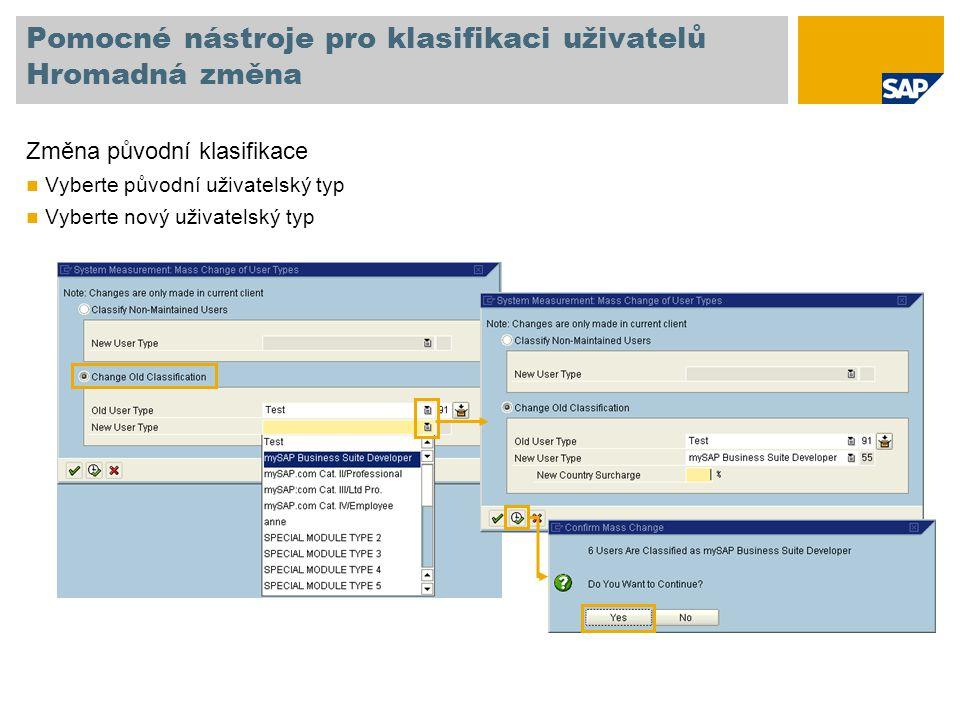 Pomocné nástroje pro klasifikaci uživatelů Hromadná změna Změna původní klasifikace Vyberte původní uživatelský typ Vyberte nový uživatelský typ