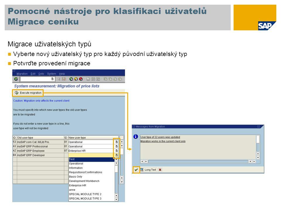 Pomocné nástroje pro klasifikaci uživatelů Migrace ceníku Migrace uživatelských typů Vyberte nový uživatelský typ pro každý původní uživatelský typ Po