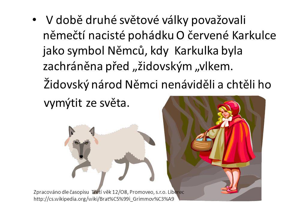 """V době druhé světové války považovali němečtí nacisté pohádku O červené Karkulce jako symbol Němců, kdy Karkulka byla zachráněna před """"židovským """"vlkem."""