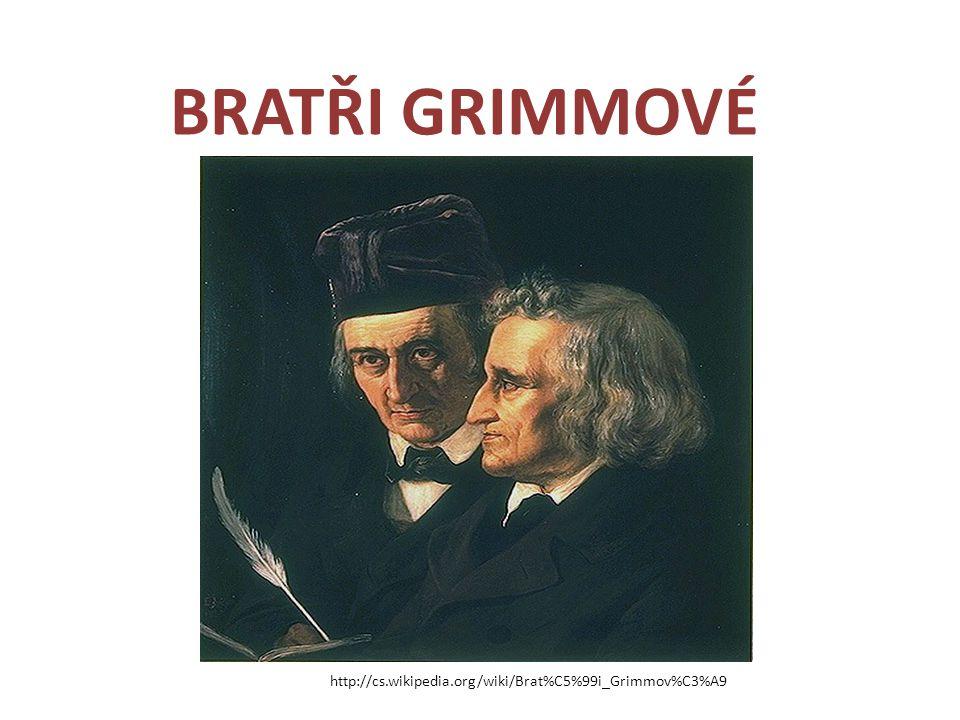 - Sběratelé klasických německých pohádek - Představitelé mytologických příběhů Jacob Grimm – (1785- 1863) – byl slavnější, jeden ze slavných německých jazykovědců.