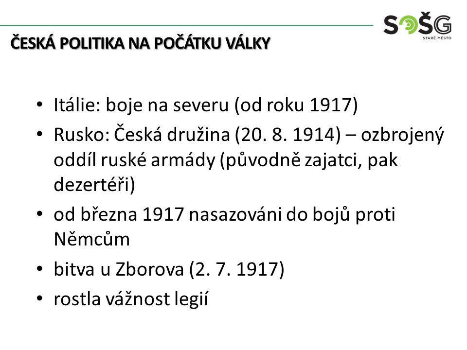 Itálie: boje na severu (od roku 1917) Rusko: Česká družina (20.