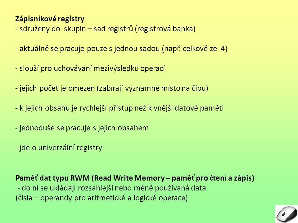 Zápisníkové registry - sdruženy do skupin – sad registrů (registrová banka) - aktuálně se pracuje pouze s jednou sadou (např.