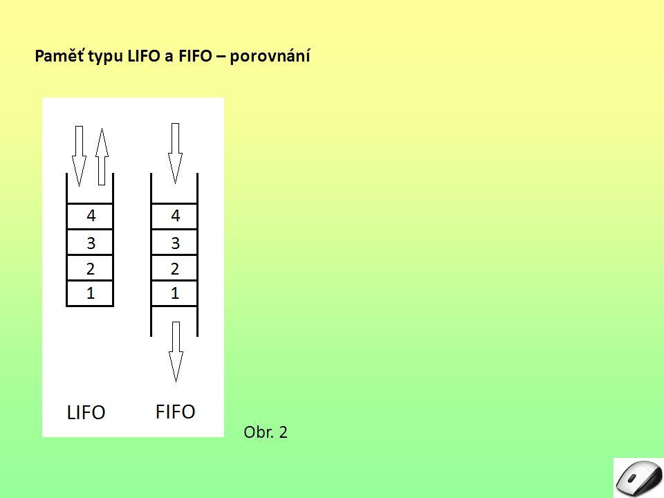 Paměť typu LIFO a FIFO – porovnání Obr. 2