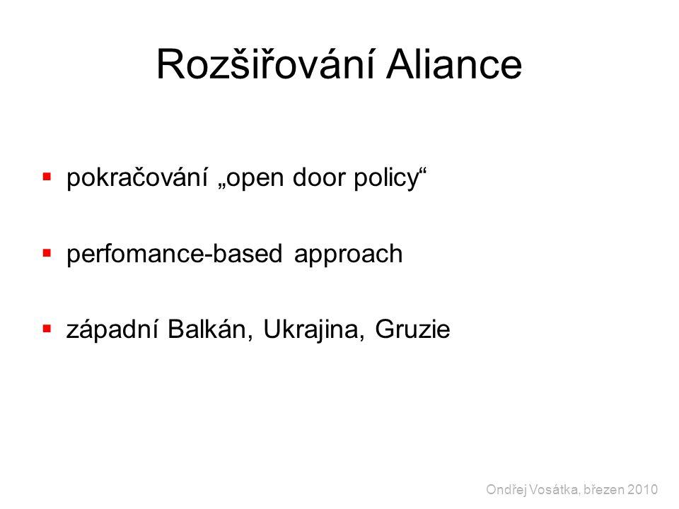 """Rozšiřování Aliance  pokračování """"open door policy""""  perfomance-based approach  západní Balkán, Ukrajina, Gruzie Ondřej Vosátka, březen 2010"""