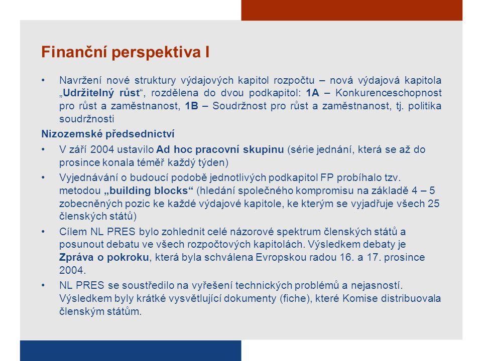 """Finanční perspektiva I Navržení nové struktury výdajových kapitol rozpočtu – nová výdajová kapitola """"Udržitelný růst"""", rozdělena do dvou podkapitol: 1"""