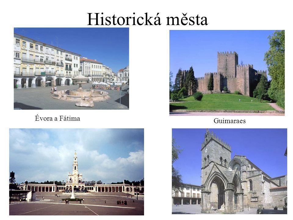 Historická města Guimaraes Évora a Fátima