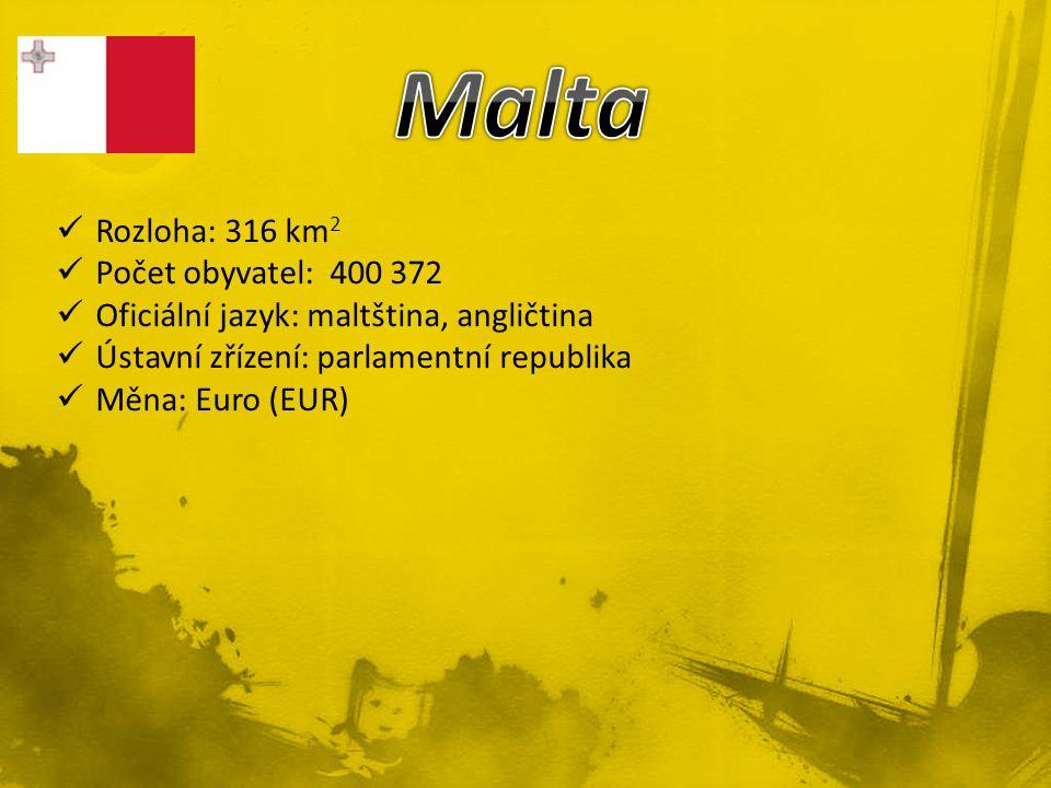 Rozloha: 316 km 2 Počet obyvatel: 400 372 Oficiální jazyk: maltština, angličtina Ústavní zřízení: parlamentní republika Měna: Euro (EUR)