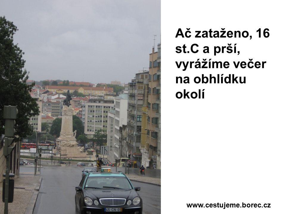 Ač zataženo, 16 st.C a prší, vyrážíme večer na obhlídku okolí www.cestujeme.borec.cz
