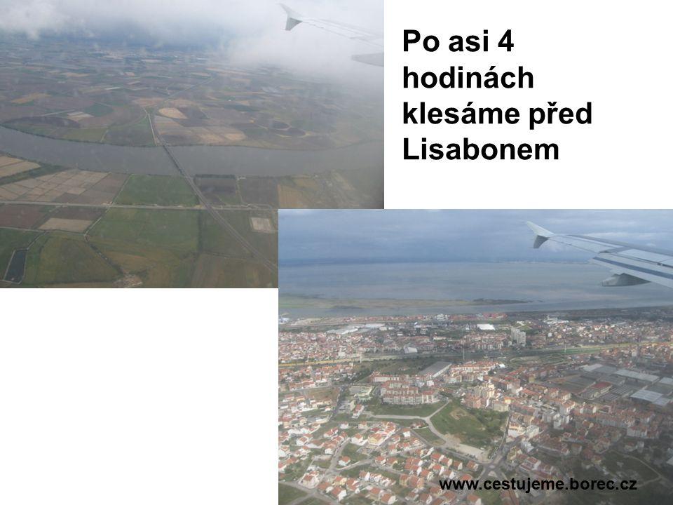 Po asi 4 hodinách klesáme před Lisabonem www.cestujeme.borec.cz