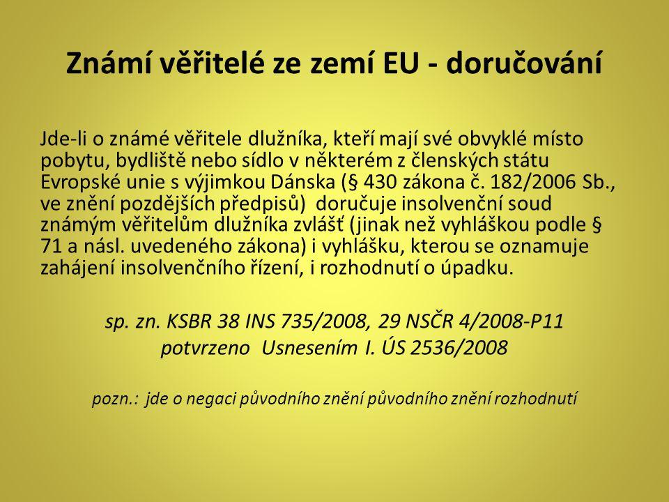 Známí věřitelé ze zemí EU - doručování Jde-li o známé věřitele dlužníka, kteří mají své obvyklé místo pobytu, bydliště nebo sídlo v některém z členský