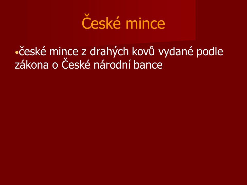 České mince české mince z drahých kovů vydané podle zákona o České národní bance