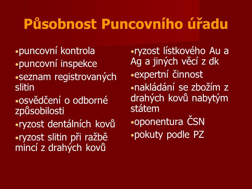 Působnost Puncovního úřadu puncovní kontrola puncovní inspekce seznam registrovaných slitin osvědčení o odborné způsobilosti ryzost dentálních kovů ry