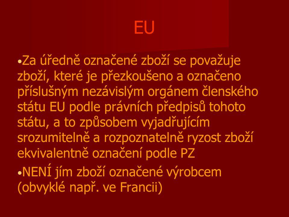 EU Za úředně označené zboží se považuje zboží, které je přezkoušeno a označeno příslušným nezávislým orgánem členského státu EU podle právních předpis