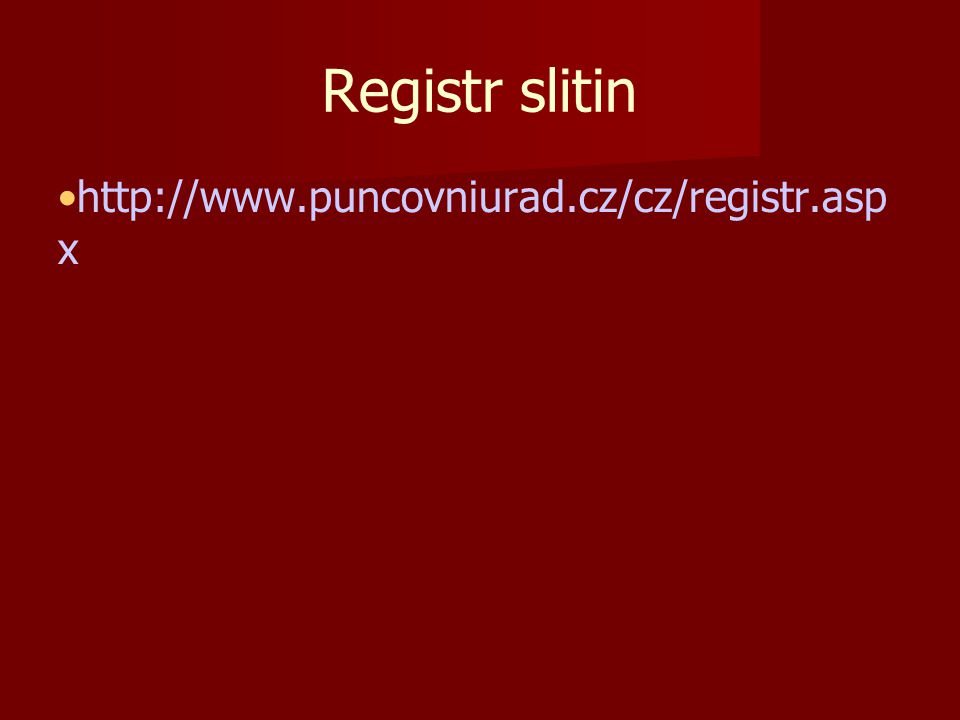 Registr slitin http://www.puncovniurad.cz/cz/registr.asp x