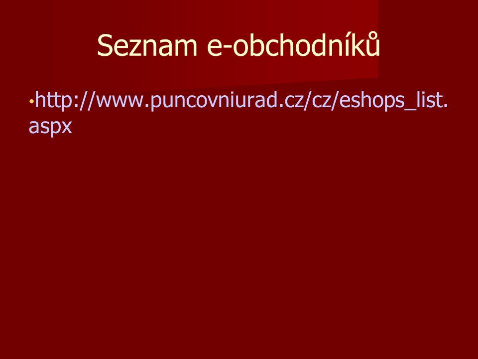 Seznam e-obchodníků http://www.puncovniurad.cz/cz/eshops_list. aspx