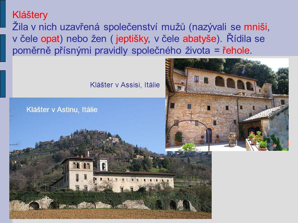 Kláštery Žila v nich uzavřená společenství mužů (nazývali se mniši, v čele opat) nebo žen ( jeptišky, v čele abatyše). Řídila se poměrně přísnými prav