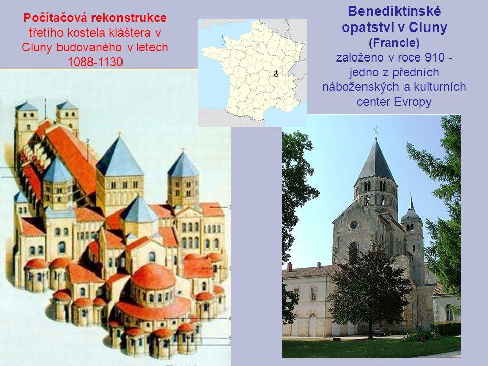 Benediktinské opatství v Cluny (Francie) založeno v roce 910 - jedno z předních náboženských a kulturních center Evropy Počítačová rekonstrukce třetíh