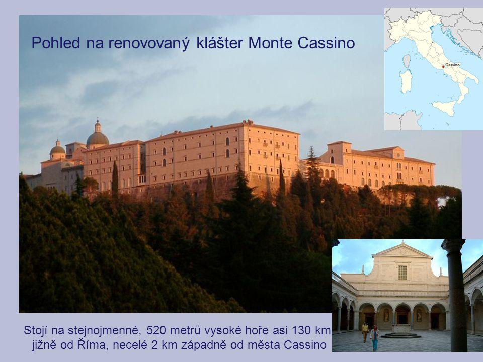 Pohled na renovovaný klášter Monte Cassino Stojí na stejnojmenné, 520 metrů vysoké hoře asi 130 km jižně od Říma, necelé 2 km západně od města Cassino