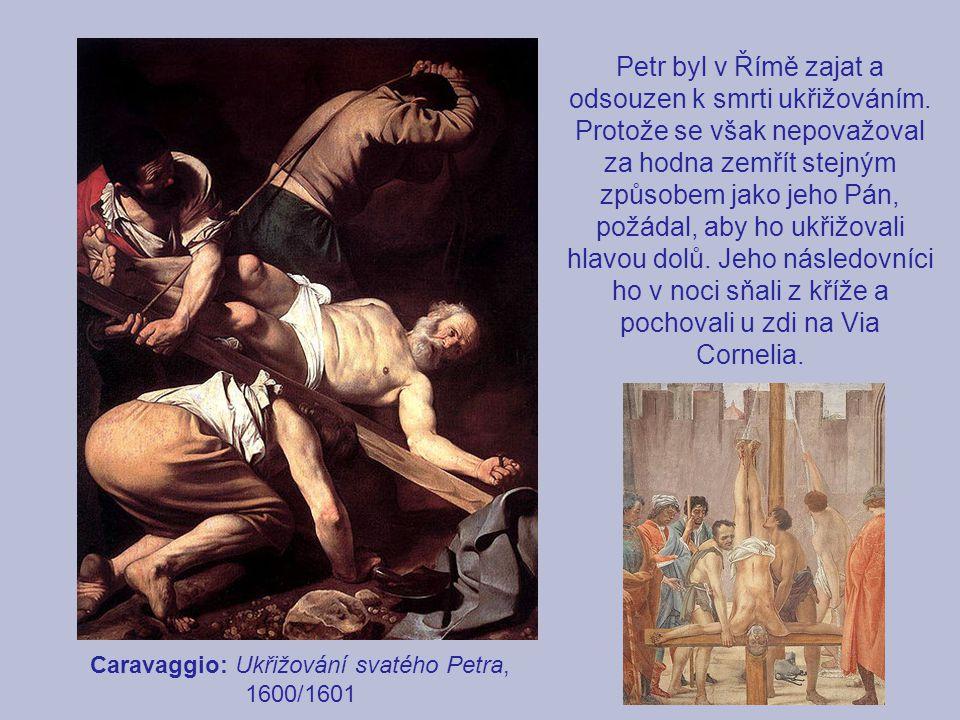 Petr byl v Římě zajat a odsouzen k smrti ukřižováním. Protože se však nepovažoval za hodna zemřít stejným způsobem jako jeho Pán, požádal, aby ho ukři