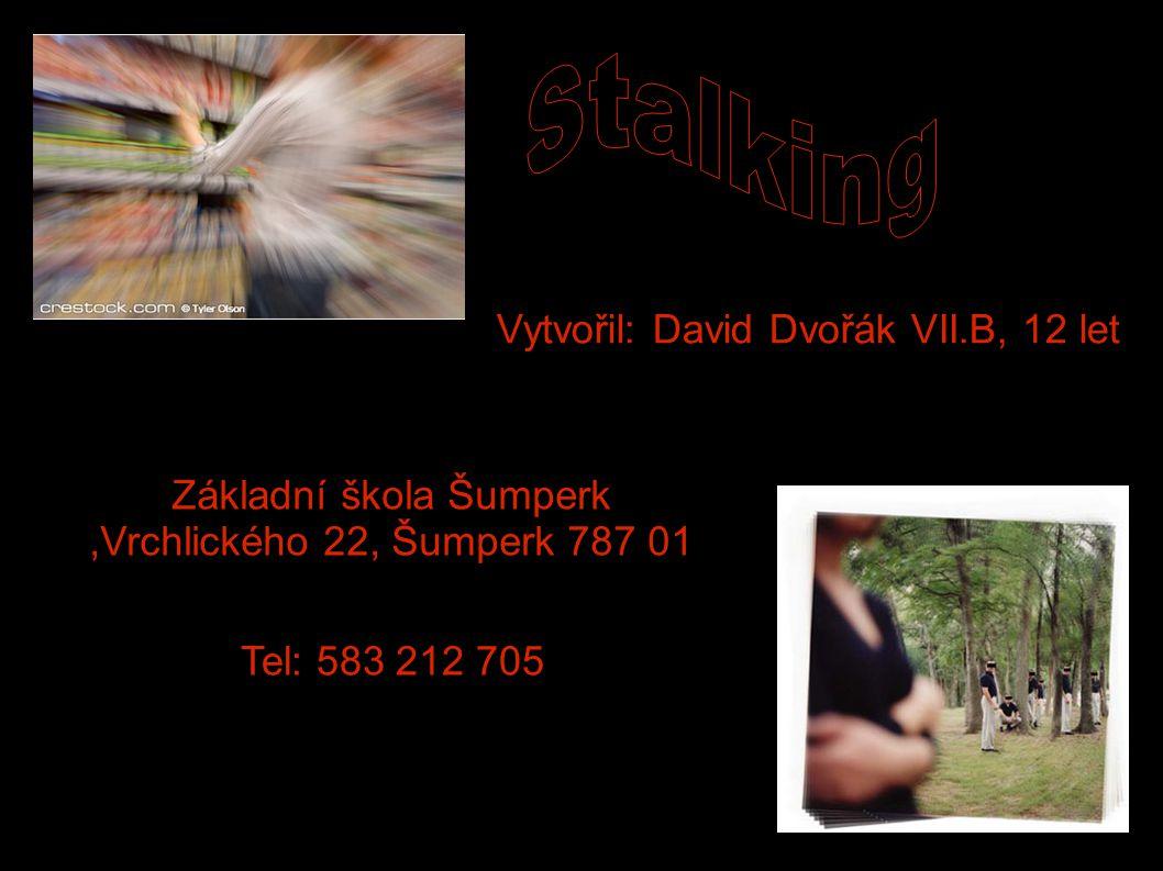 Vytvořil: David Dvořák VII.B, 12 let Základní škola Šumperk,Vrchlického 22, Šumperk 787 01 Tel: 583 212 705
