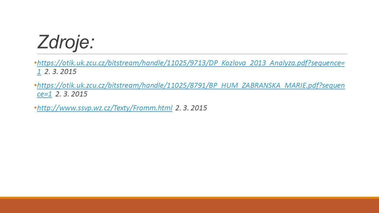 Zdroje: https://otik.uk.zcu.cz/bitstream/handle/11025/9713/DP_Kozlova_2013_Analyza.pdf?sequence= 1 2.