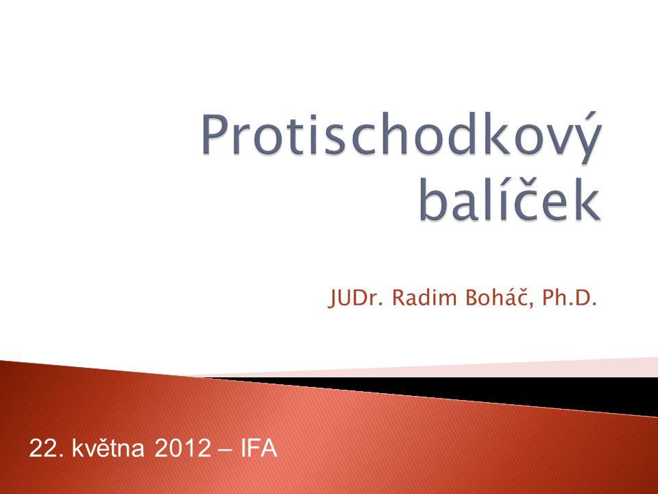 JUDr. Radim Boháč, Ph.D. 22. května 2012 – IFA