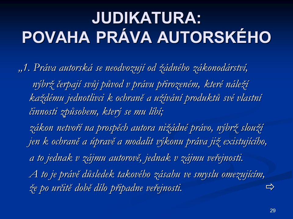 """29 JUDIKATURA: POVAHA PRÁVA AUTORSKÉHO """"1."""