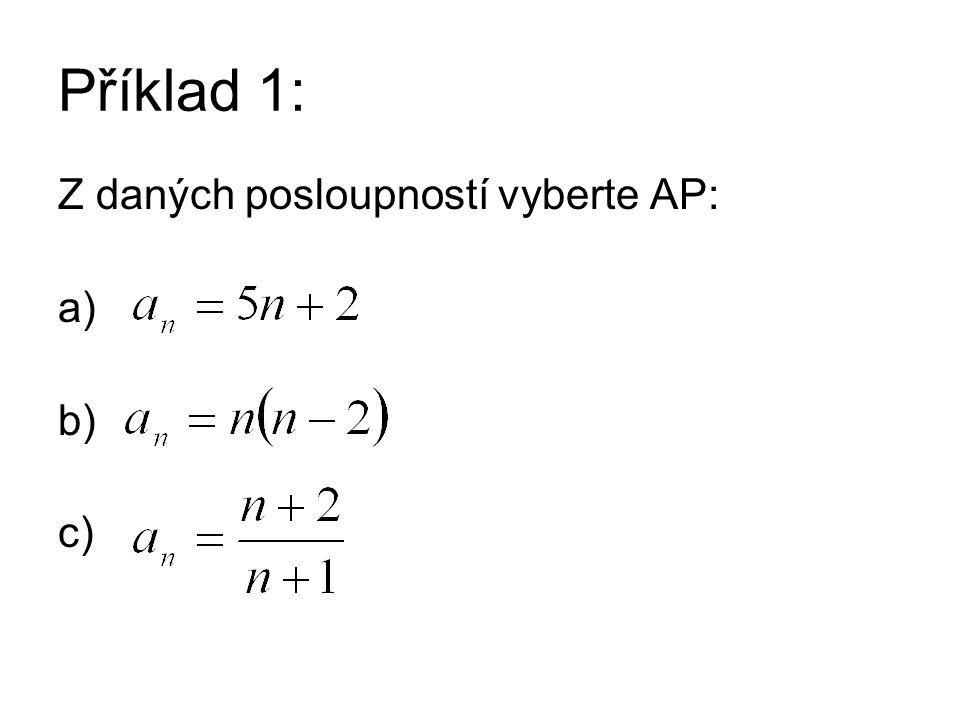 Příklad 1: Z daných posloupností vyberte AP: a) b) c)