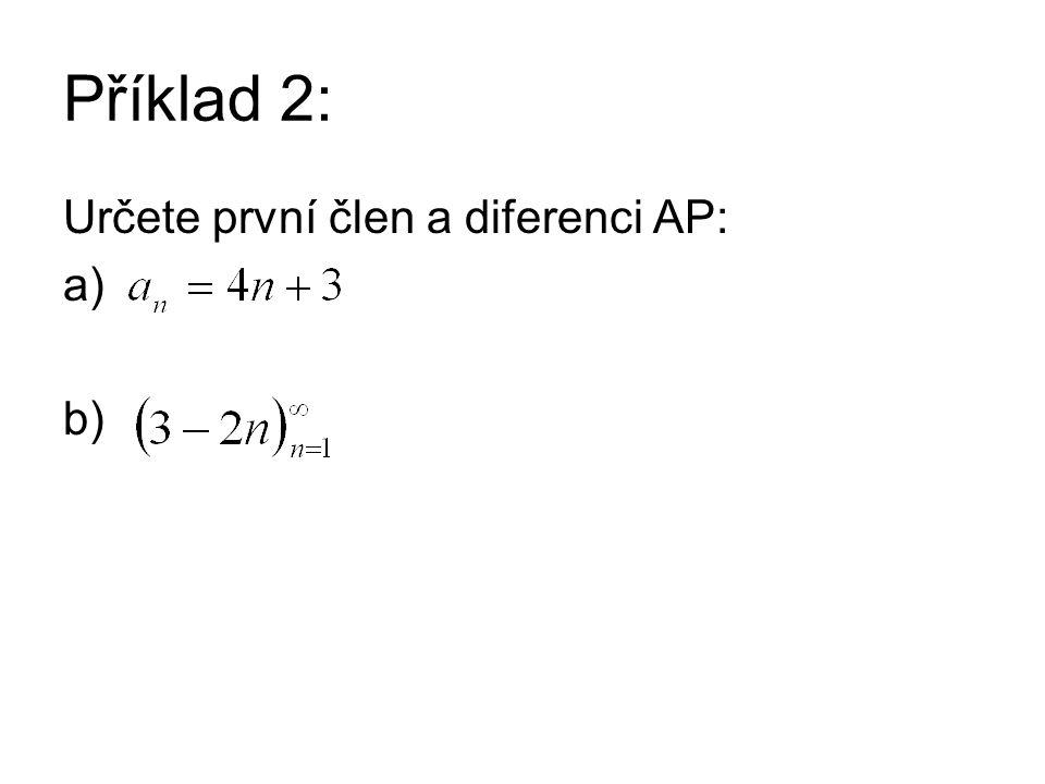 Řešení příkladu 2: Určete první člen a diferenci AP: a) b)